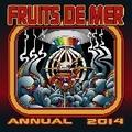 VARIOUS ARTISTS - Fruits De Mer Annual 2014