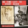 VARIOUS ARTISTS - No Time Left To Start Again - The B and D of RnR Vol. 2