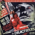 DRAGTONES - WHY DID YOU LIE?