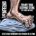 INFIERNO LOS - Tu Tonto No Soy - I'm Not Your Stepping Stone