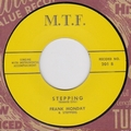FRANK MONDAY AND THE STEPPER - STEPPING