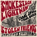 SMOKESTACK LIGHTNIN' - Stolen Friends
