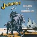 Johnnys - Highlights Of A Dangerous Life