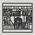 VARIOUS ARTISTS - Root Hog Or Die