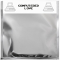 VARIOUS ARTISTS - Computered Love