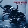 FORMER FRANKS - Honey Hair