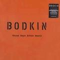 BODKIN - Three Days After Death