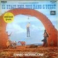 ENNIO MORRICONE - Il Était Une Fois Dans L'Ouest