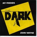 DARK - My Friends / John Wayne