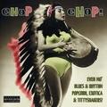 VARIOUS ARTISTS - Chop Chop!