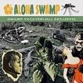 4 x ALOHA SWAMP - SWAMP VACATION - ALL INCLUSIVE