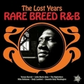 VARIOUS ARTISTS - Rare Breed R&B - The Lost Years
