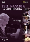 Gil Evans & Orchestra - Live in Lugano 1983