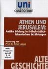 Uni Auditorium - Athen und Jerusalem: Antike...