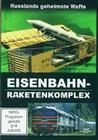 Eisenbahn-Raketenkomplex - Russlands geh...
