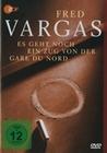 Fred Vargas - Es geht noch ein Zug von der...