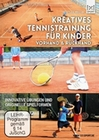 Kreatives Tennistraining f�r Kinder - Vorhand...