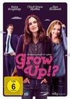 Grow UP!? - Erwachsen werd` ich später