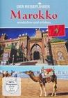Marokko - entdecken und erleben - Der Reiseführe