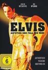 Elvis Presley - Aufstieg und Fall des King