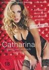 Catharina - Gierig und erotisch