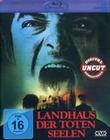 Landhaus der toten Seelen - Uncut