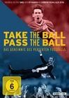 Take the Ball Pass the Ball - Das Geheimnis ...
