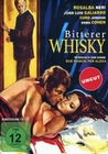 Bitterer Whisky - Im Rausch der Sinne (Uncut)