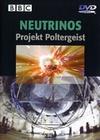 Neutrinos - Projekt Poltergeist