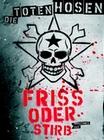Die Toten Hosen - Friss oder Stirb [3 DVDs]