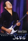 Tommy Castro - Whole Lotta` Soul