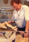 Schnitzen mit wolfgang - Hände und Füsse