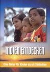 Indien entdecken - Eine Reise für Kinder durch..