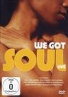 We Got Soul - Live