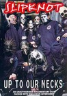 SLIPKNOT-UP TO OUR NECKS (DVD)