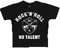 x ROCK N ROLL - NO TALENT  KIDS SHIRT