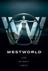 WESTWORLD POSTER LIVE WITHOUT LIMITS