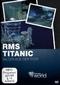 RMS Titanic - Bilder aus der Tiefe