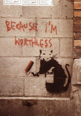 Banksy Poster Because I'm Worthless Graffity