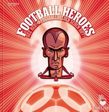 Fussballhelden sehen rot - Das komplette Album mit über 700 Sammelbildern