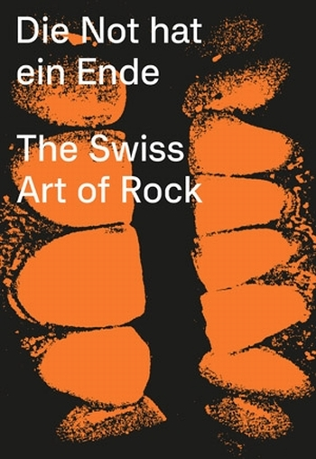 DIE NOT HAT EIN ENDE - THE SWISS ART OF ROCK