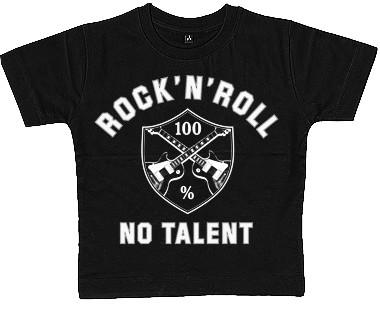Rock n Roll - No Talent  Kids Shirt
