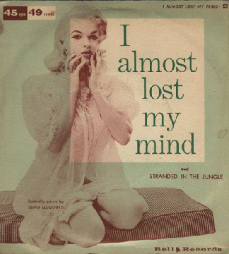 Jayne Mansfield - I almost lost my mind