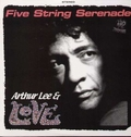 2 x ARTHUR LEE AND LOVE - FIVE STRING SERENADE
