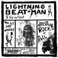 4 x LIGHTNING BEAT-MAN - WRESTLING ROCK'N'ROLL