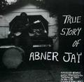 1 x ABNER JAY - TRUE STORY OF