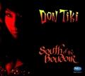 1 x DON TIKI - SOUTH OF THE BOUDOIR