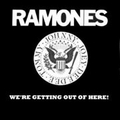 1 x RAMONES - WE'RE GETTING OUT OF HERE