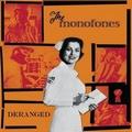 1 x MONOFONES - DERANGED