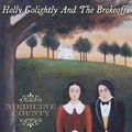 2 x HOLLY GOLIGHTLY AND THE BROKEOFFS - MEDICINE COUNTY